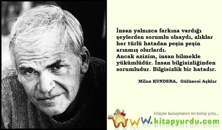 Yazdığı kitaplarla sayısız ödül almış Çek asıllı Fransız yazar Milan Kundera'dan bilginin değerine dair bir alıntı...