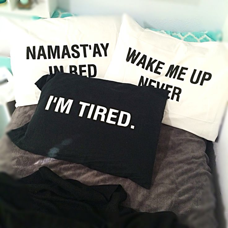 DIY Tumblr Pillow Cases NAMAST'AY IN BED I'M TIRED. WAKE ME UP NEVER