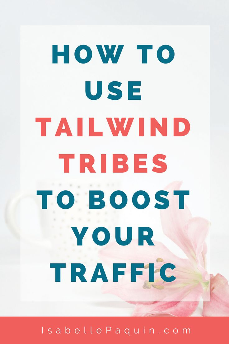 How to Use Tailwind Tribes to Boost Your Traffic