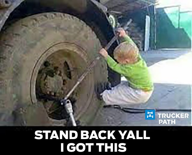 Get r done boy. Yea man trucker life