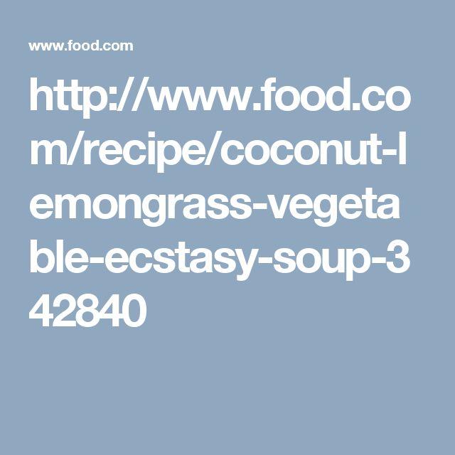 http://www.food.com/recipe/coconut-lemongrass-vegetable-ecstasy-soup-342840