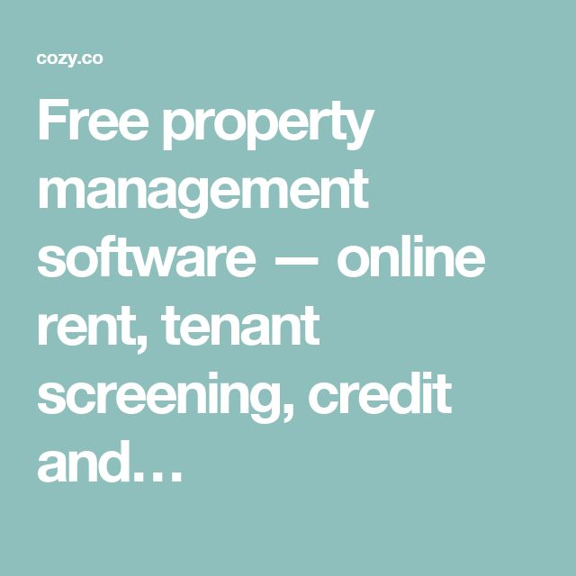 Free property management software — online rent, tenant screening, credit and…