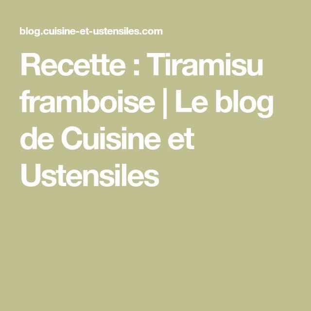 Recette : Tiramisu framboise | Le blog de Cuisine et Ustensiles