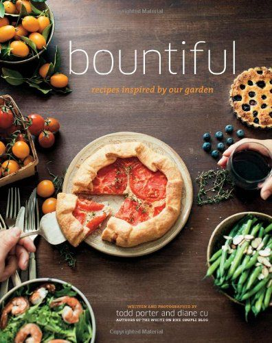 Bountiful: Recipes Inspired by Our Garden - Todd Porter