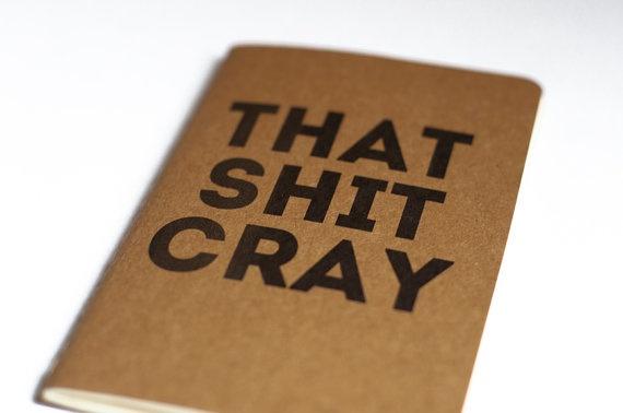 That Shit Cray.
