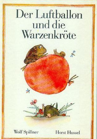 Der Luftballon und die Warzenkröte, Wolf Spillner, Horst Hussel - Buch