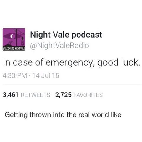 in case of emergancy, good luck - welcome to night vale