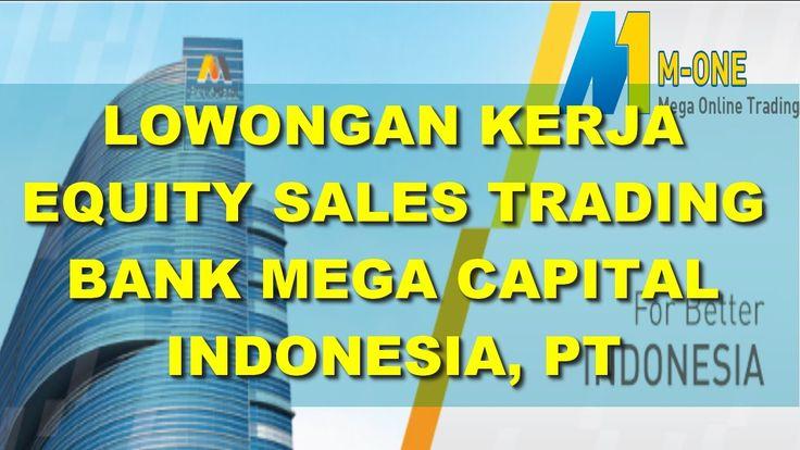 LOWONGAN KERJA EQUITY SALES TRADING BANK MEGA CAPITAL INDONESIA, PT
