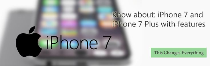 #Introduce to #latest #iPhone #7, iPhone 7 #plus with their #additional #features