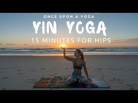 15 Minute Yin Yoga - stretch the hips and calm the mind