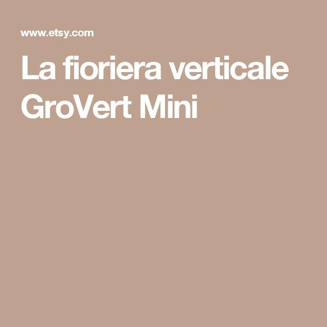 La fioriera verticale GroVert Mini