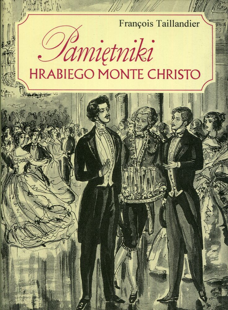 """""""Pamiętniki hrabiego Monte Christo"""" François Taillandier Translated by Joanna Prądzyńska Cover by  Antoni Uniechowski Published by Wydawnictwo Iskry 1996"""