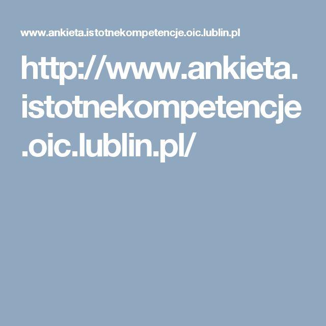 http://www.ankieta.istotnekompetencje.oic.lublin.pl/