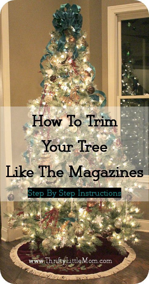How To Trim Your Tree Like the Magazines: Step by Step Instructions