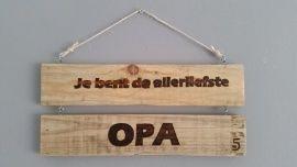 Tekstbord pallethout, reclaimed wood, Je bent de allerliefste OPA €9,-