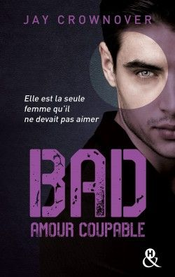 Jay Crownover (Bad tome 3) - Amour coupable