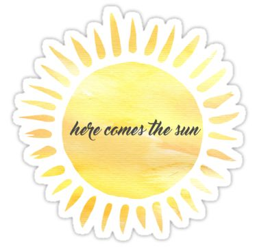 Here Comes The Sun – Sticker inspired by The Beatles & my love for watercolor textures. • Also buy this artwork on stickers and stationery.