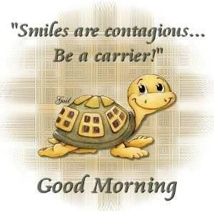 MORNING - Smiles are contagious