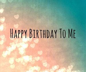 today is my birthday tumblr - Google zoeken                                                                                                                                                                                 More