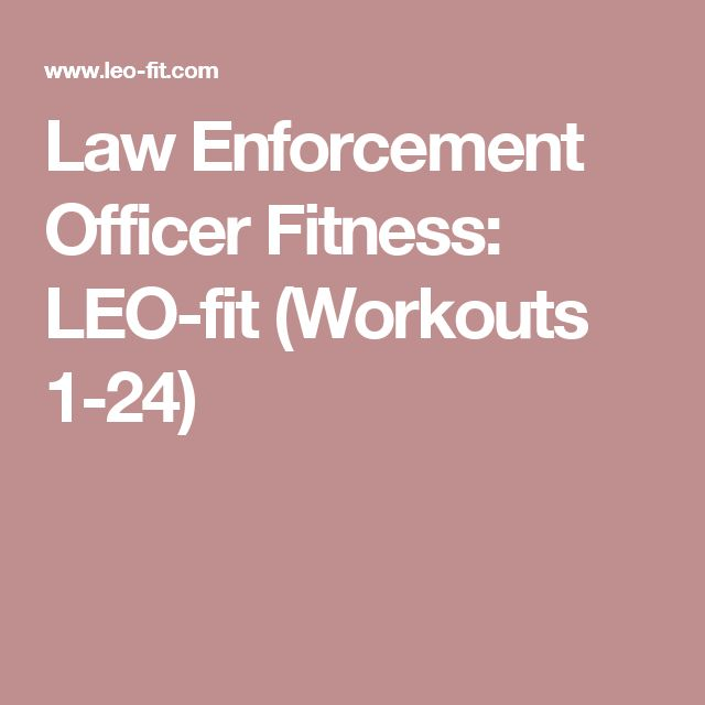 Law Enforcement Officer Fitness: LEO-fit (Workouts 1-24)