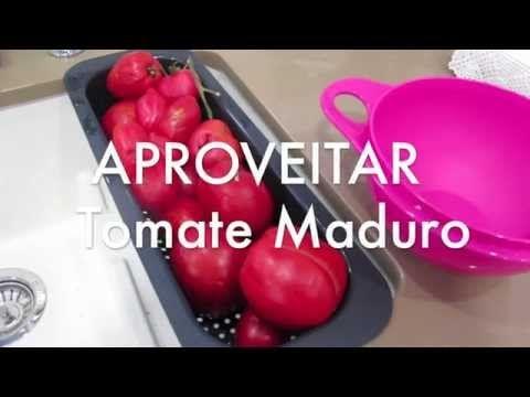 Luisa Alexandra: Aproveitar Tomate Maduro • Dica em VÍDEO