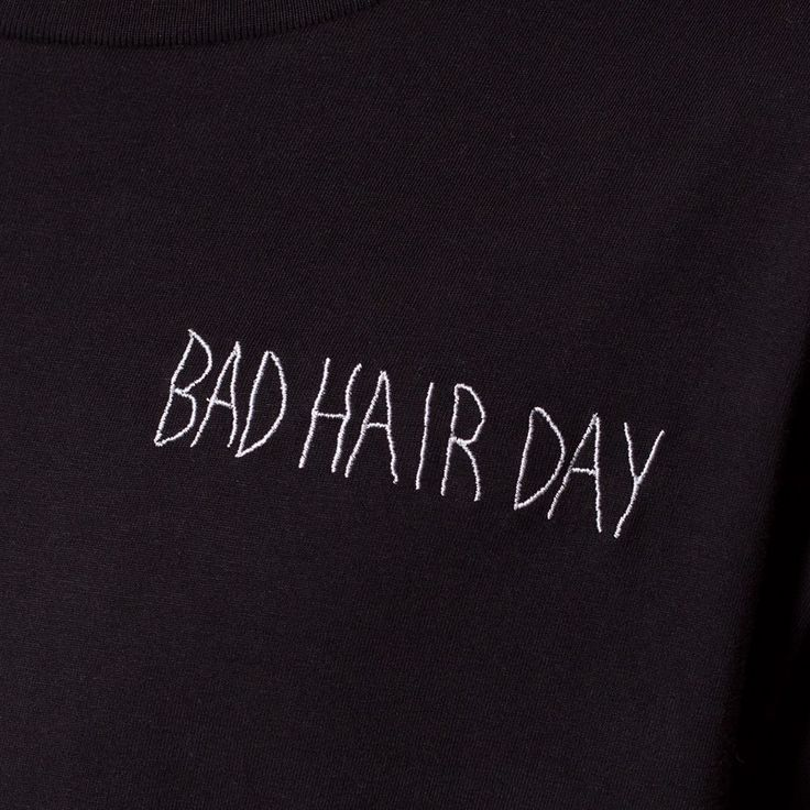 Bad Hair Day T-shirt: embroidery