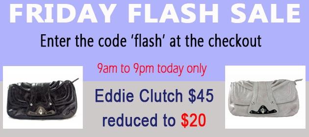 Friday Flash Sale 9am - 9pm. Eddie Clutch reduced