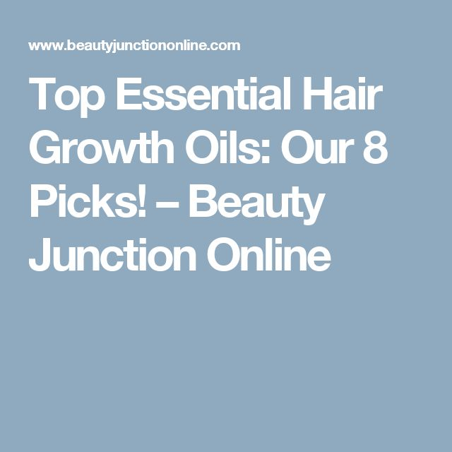 Top Essential Hair Growth Oils: Our 8 Picks! – Beauty Junction Online