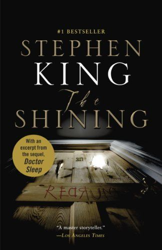 12 Stephen King Classics Every Fan Should Read. The Shining by Stephen King.