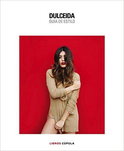 Descargar Dulceida. Guía De Estilo Kindle, PDF, eBook, Dulceida. Guía De Estilo de Aida Domènech PDF, Kindle