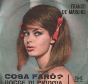 Franco De Marchis - Cosa Farò? / Gocce Di Pioggia (Vinyl) at Discogs