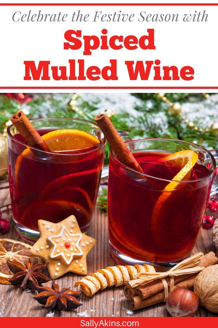 Spice Up Christmas With A Glass Of Mulled Wine Recipe Wine And Food Festival Mulled Wine Holiday Favorite Recipes