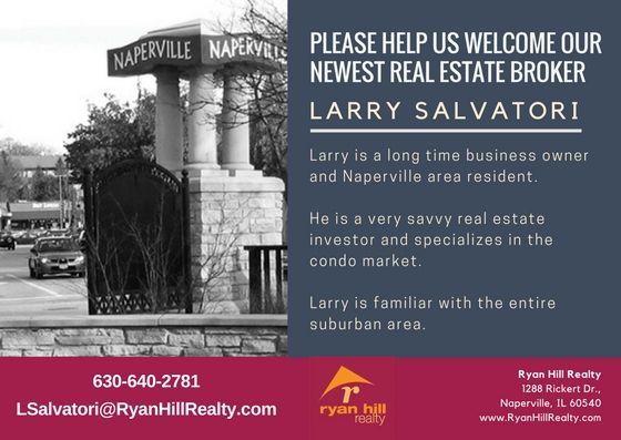 Ryan Hill Realty is growing!  Please help us welcome Larry Salvatori to our broker team.  We're looking forward to a successful future together.   Interested in joining Ryan Hill Realty?  Visit www.JoinRHR.com to get our Book of Benefits.  Call Christine Chase, at 630 240-5758 or email CChase@RyanHillRealty.com for a confidential conversation today.   #LarrySalvatori #NapervilleRealtor #NapervilleRealEstate #TeresaRyan #RyanHillRealty