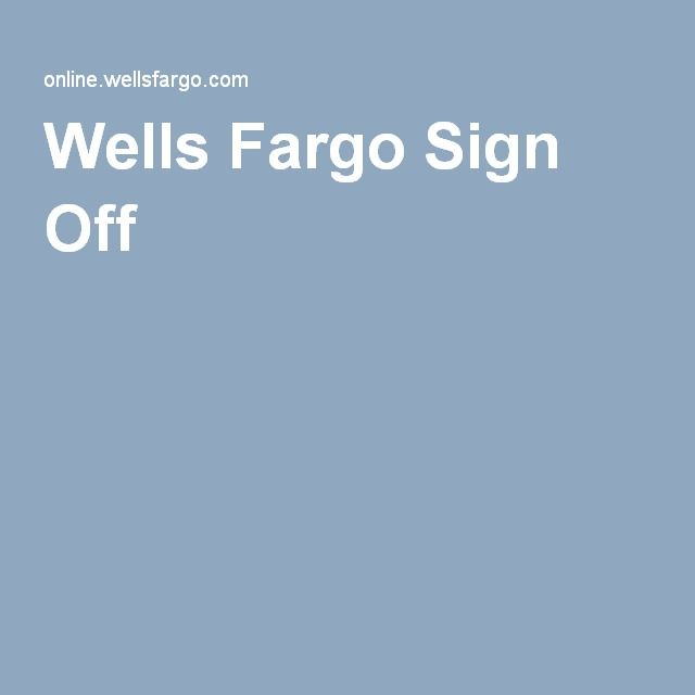 Wells Fargo Sign Off