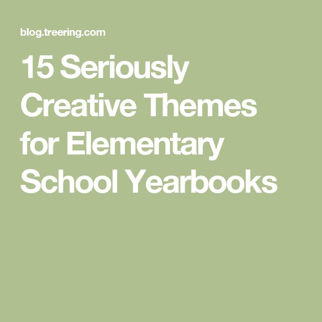 15 Seriously Creative Themes for Elementary School Yearbooks