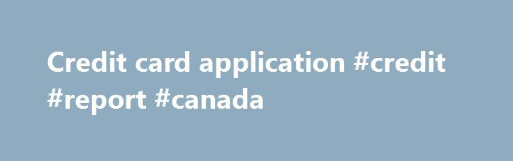 Credit card application #credit #report #canada http://credit.remmont.com/credit-card-application-credit-report-canada/  #credit card application # Credit Card Application Purchase Rate p.a. Cash Rate p.a. Balance 19.99 % 19.99 % 0 % Read More...The post Credit card application #credit #report #canada appeared first on Credit.