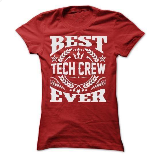 BEST TECH CREW EVER T SHIRTS - #clothes #make t shirts. PURCHASE NOW => https://www.sunfrog.com/Geek-Tech/-BEST-TECH-CREW-EVER-T-SHIRTS-Ladies.html?60505