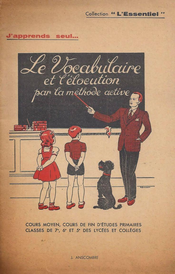J. Anscombre, Le Vocabulaire et l'Élocution par la méthode active (CM, Cours de fin d'études primaires)