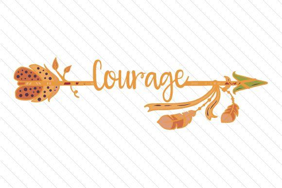 Courage Arrow