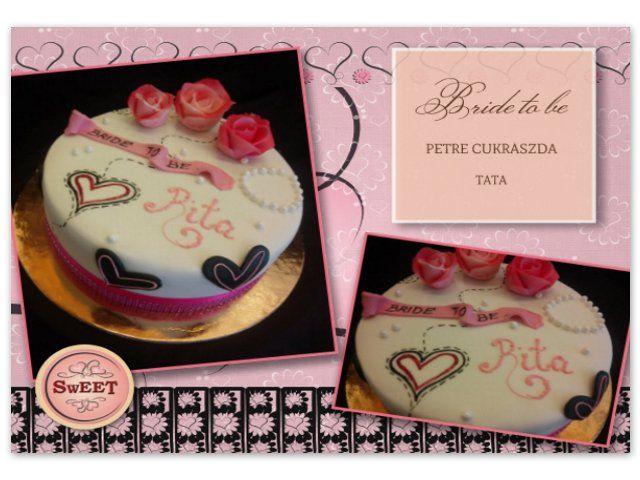 Bride to be cake - torta leánybúcsúra  Petre Cukrászda Tata