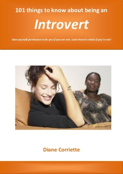 101 Things To Know About Being An Introvert by Diane Corriette, via Slideshare