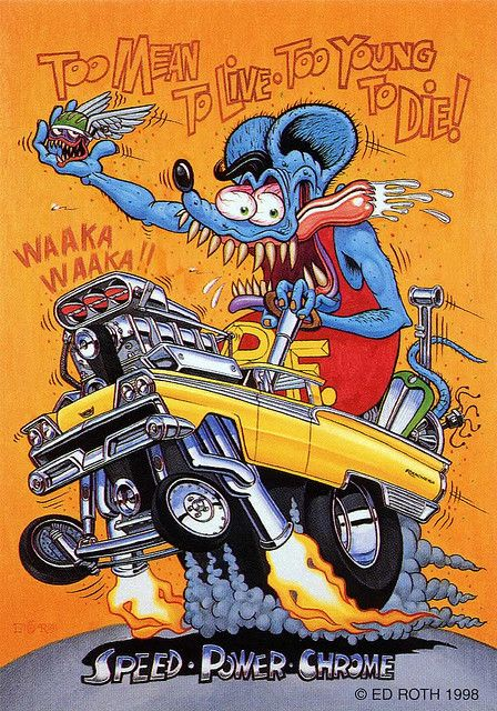 rat fink ed big daddy roth too mean to live