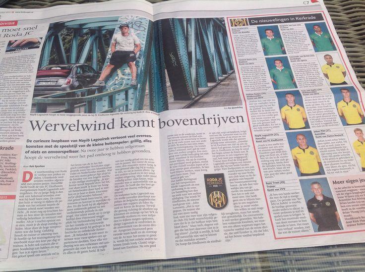 Groot artikel over de overgang naar Roda JC van neef Nayib Lagouireh in de Limburgse kranten van 7 augustus 2014. Vanaf morgen voor Roda JC actief in de nieuwe Jupiler League competitie.