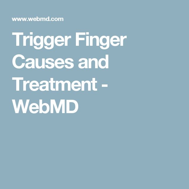 Trigger Finger Causes and Treatment  - WebMD