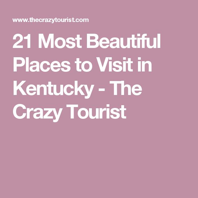 21 Most Beautiful Places to Visit in Kentucky - The Crazy Tourist