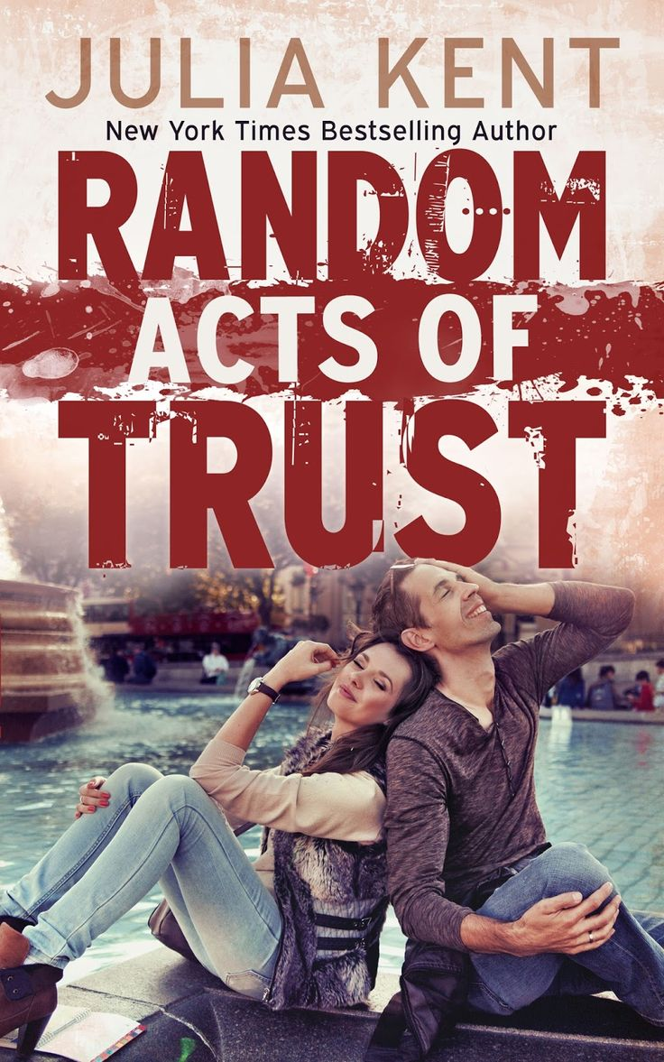 Title: Random Acts of Trust Series: Random #2 Author: Julia Kent Genre: Romantic Comedy Release Date: December 25, 2013  Blurb Giving up is hard…but giving in is even hard…