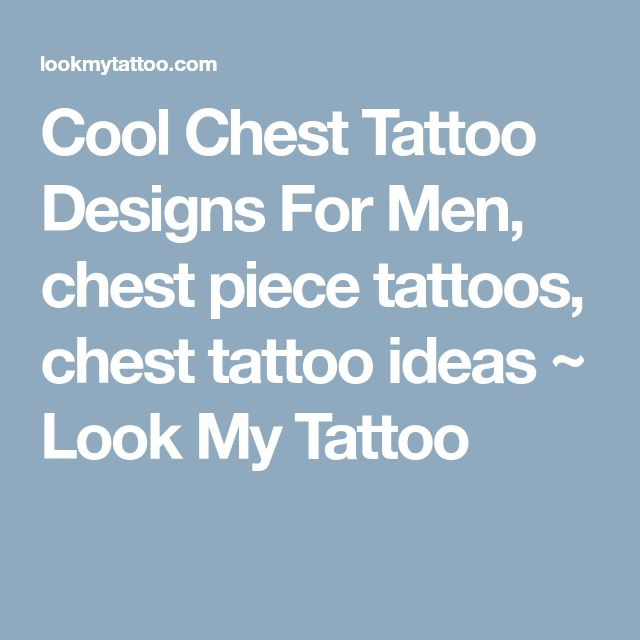 Cool Chest Tattoo Designs For Men, chest piece tattoos, chest tattoo ideas ~ Look My Tattoo #tattoosforwomenchest