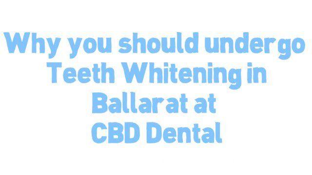 5 Reasons Why You Should Undergo Teeth Whitening In Ballarat CBD VIsit us on http://cbddentalballarat.com.au