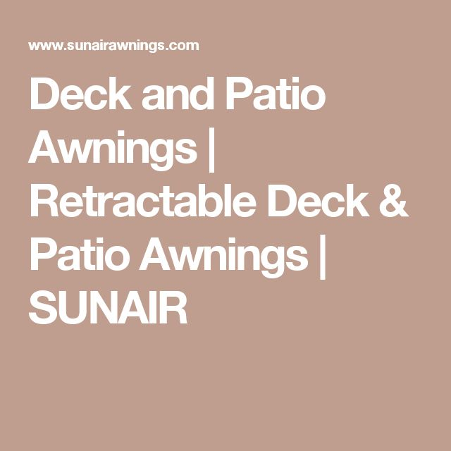 Deck and Patio Awnings | Retractable Deck & Patio Awnings | SUNAIR