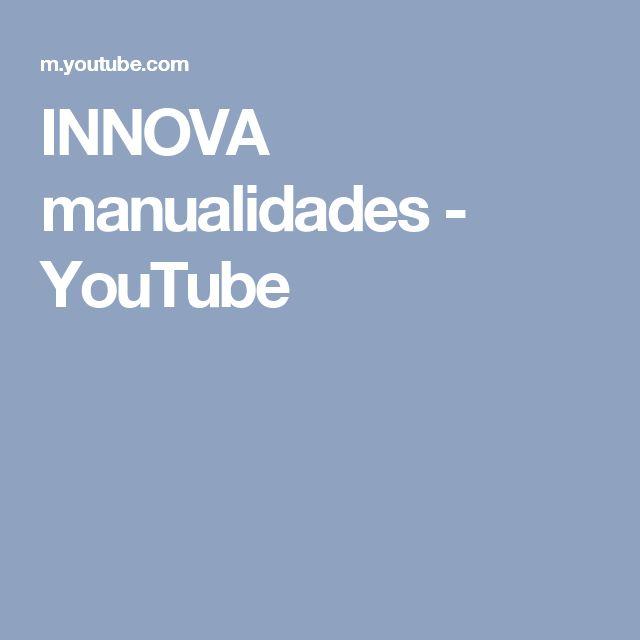 INNOVA manualidades - YouTube